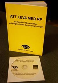 Att leva med RP : en handbok för retinitiker, anhöriga och den övriga omgivningen