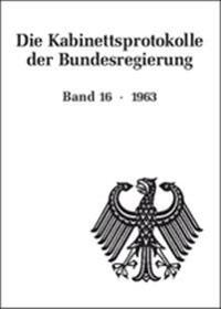 Die Kabinettsprotokolle Der Bundesregierung / 1963