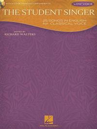 The Student Singer: 25 Songs in English for Classical Voice - Low Voice Edition