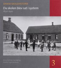 Da Skolen Blev SAT I System: 1850-1920