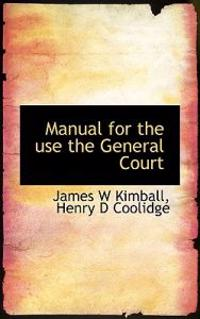 Manual for the Use the General Court