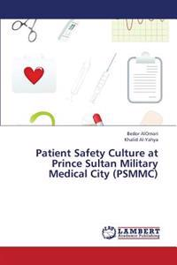 Patient Safety Culture at Prince Sultan Military Medical City (Psmmc)