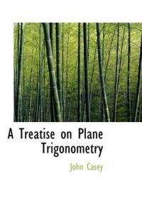 A Treatise on Plane Trigonometry