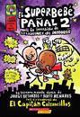 El Superbebe Panal #2: La Invasion de Los Ladrones de Inodoros: (Spanish Language Edition of Super Diaper Baby #2: The Invasion of the Potty Snatchers