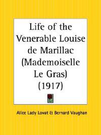 Life of the Venerable Louise De Marillac Mademoiselle Le Gras 1917