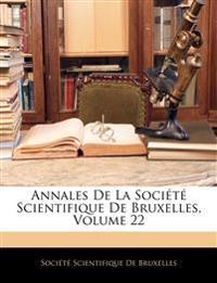 Annales De La Société Scientifique De Bruxelles, Volume 22