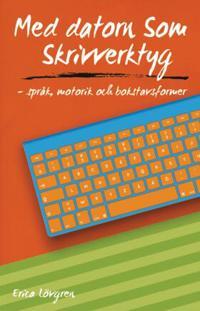 Med datorn som skrivverktyg