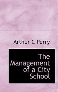 The Management of a City School