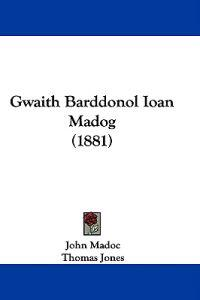 Gwaith Barddonol Ioan Madog