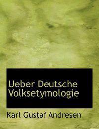 Ueber Deutsche Volksetymologie
