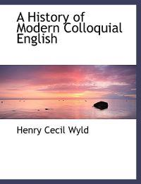A History of Modern Colloquial English