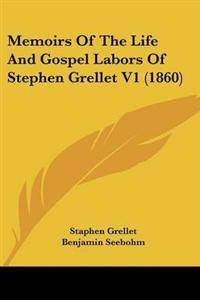 Memoirs of the Life and Gospel Labors of Stephen Grellet
