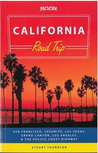 Moon California Road Trip: San Francisco, Yosemite, Las Vegas, Grand Canyon, Los Angeles & the Pacific Coast