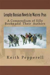Lengthy Russian Novels by Warren Peas: A Compendium of Silly Books and Authors
