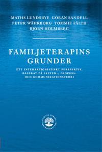 Familjeterapins grunder :  ett interaktionistiskt prespektiv, baserat på system-, process- och kommunikat