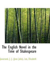 The English Novel in the Time of Shakespeare