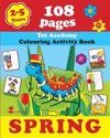 Spring: Coloring and Activity Book with Puzzles, Brain Games, Mazes, Dot-To-Dot & More for 2-5 Years Old Kids