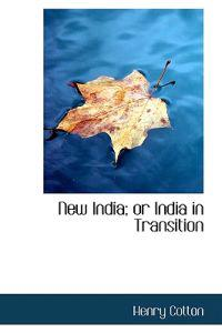 New India; or India in Transition