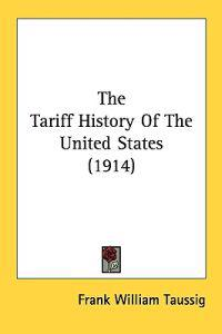 The Tariff History Of The United States