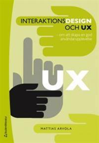 Interaktionsdesign och UX : om att skapa en god användarupplevelse