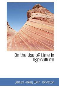 On the Use of Lime in Agriculture