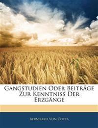 Gangstudien oder Beiträge zur Kenntniss der Erzgänge. Erster Band
