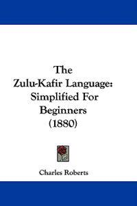 The Zulu-kafir Language