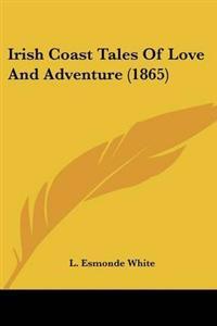 Irish Coast Tales Of Love And Adventure (1865)