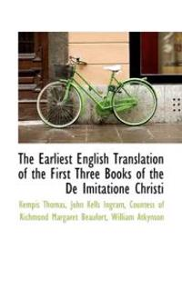 The Earliest English Translation of the First Three Books of the De Imitatione Christi