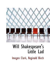 Will Shakespeare's Little Lad