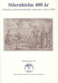 Stiernhielm 400 år : Föredrag vid internationellt symposium i Tartu 1998