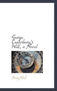 George Canterbury's Will, a Novel