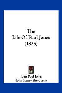 The Life of Paul Jones