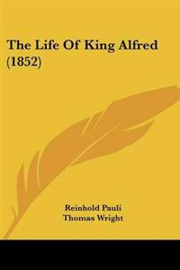 The Life of King Alfred