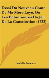 Essai Du Nouveau Conte De Ma Mere Loye, Ou Les Enluminures Du Jeu De La Constitution (1722)