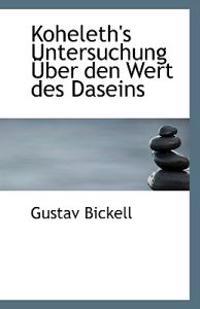 Koheleth's Untersuchung Uber Den Wert Des Daseins