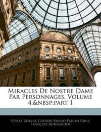 Miracles De Nostre Dame Par Personnages, Volume 4,part 1