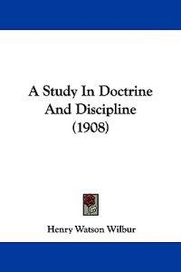 A Study in Doctrine and Discipline