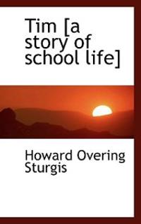 Tim [A Story of School Life]