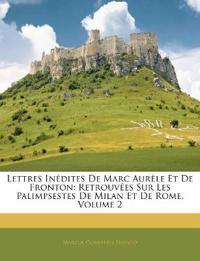 Lettres Inédites De Marc Aurèle Et De Fronton: Retrouvées Sur Les Palimpsestes De Milan Et De Rome, Volume 2