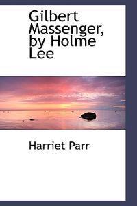 Gilbert Massenger, by Holme Lee