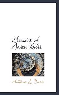 Memoirs of Aaron Burr