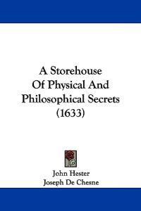 A Storehouse of Physical and Philosophical Secrets