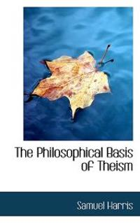 The Philosophical Basis of Theism