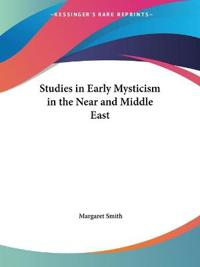 Studies in Early Mysticism in the Near & Middle East 1931