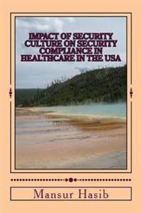 Impact of Security Culture on Security Compliance in Healthcare in the USA