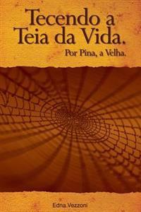 Tecendo a Teia Da Vida: Por Pina, a Velha