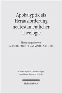 Apokalyptik ALS Herausforderung Neutestamentlicher Theologie