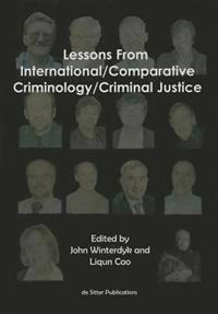Lessons from International/Comparative Criminology/Criminal Justice