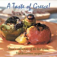 "Taste of Greece! - Recipes by ""Rena tis Ftelias"""